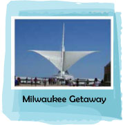 Milwaukee Weekend Getaway